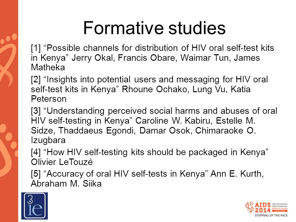 Formative studies [1] Possible channels for distribution of HIV oral self-test kits in Kenya Jerry Okal, Francis Obare, Waimar Tun, James Matheka.